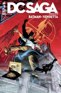 DC Saga presente batman vendetta wrath